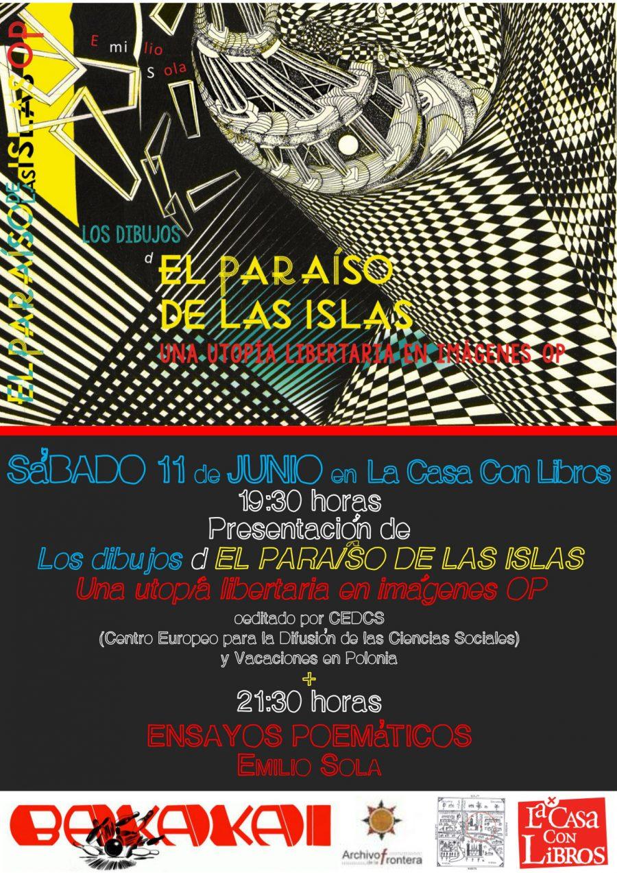 SÁBADO 11 de JUNIO: El Paraíso de las Islas. Una utopía libertaria en imágenes OP + ENSAYOS POEMÁTICOS, con Emilio Sola