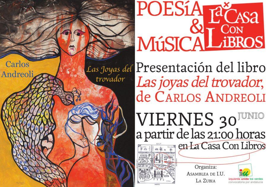 """POESÍA & MÚSICA: VIERNES 30 DE JUNIO A PARTIR DE LAS 21:00 HORAS: Presentación de """"Las Joyas del Trovador"""", de Carlos Andreoli."""