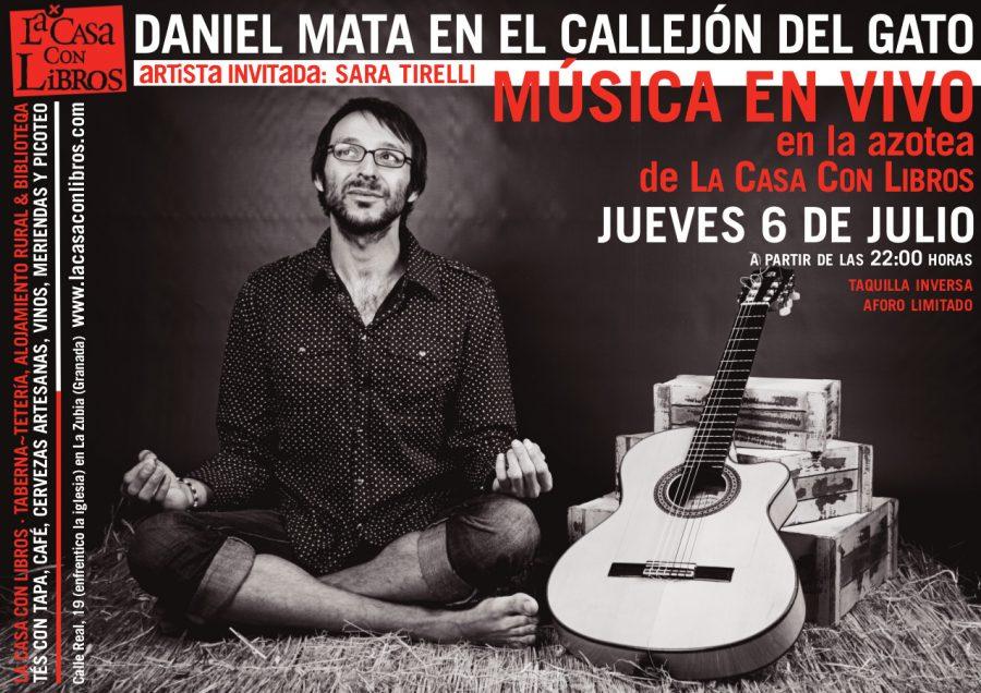 JUEVES 6 DE JULIO: DANIEL MATA EN EL CALLEJÓN DEL GATO: MÚSICA EN VIVO EN LA AZOTEA DE LA CASA CON LIBROS
