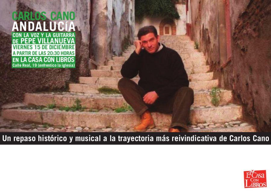 CARLOS CANO, ANDALUCÍA: Un repaso histórico y cultural a la trayectoria más reivindicativa de Carlos Cano